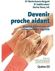 Devenir proche aidant, maladie d'Alzheimer et autres troubles co