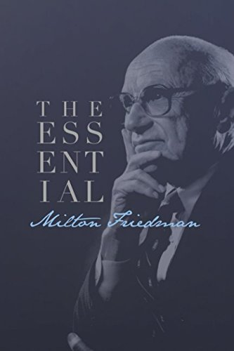 Milton Friedman: The Essential Collection