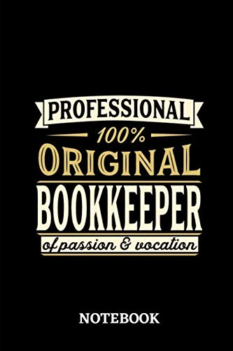 Professional Original Bookkeeper Notebook of Passion and Vocation: 6x9 inches - 110 lined pages • Perfect Office Job Utility • Gift, Present Idea