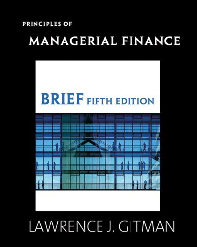 Principles of Managerial Finance, Brief & MyFinance Student Access Code Card (5th Edition) (Alternative eText Format