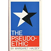 The pseudo-ethic;: A speculation on American politics and morals