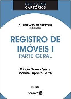 Registro de imóveis I - 3ª edição de 2018: Parte geral