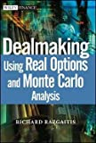 img - for Dealmaking : Using Real Options and Monte Carlo Analysis (Hardcover)--by Richard Razgaitis [2003 Edition] book / textbook / text book