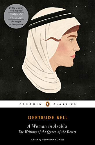 A Woman in Arabia: The Writings of the Queen of the Desert (Penguin Classics) (Life In Saudi Arabia For A Woman)