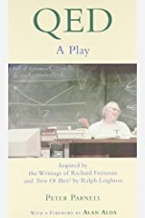 """QED: A Play Inspired by the Writings of Richard Feynman and """"Tuva or Bust!"""" by Ralph Leighton: A Play - Inspired by the Writings of Richard Feynman and ... Bust!"""" by Ralph Leighton (Applause Books) Kindle Edition"""