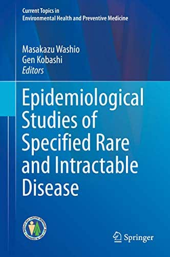Epidemiological Studies of Specified Rare and Intractable Disease (Current Topics in Environmental Health and Preventive Medicine)