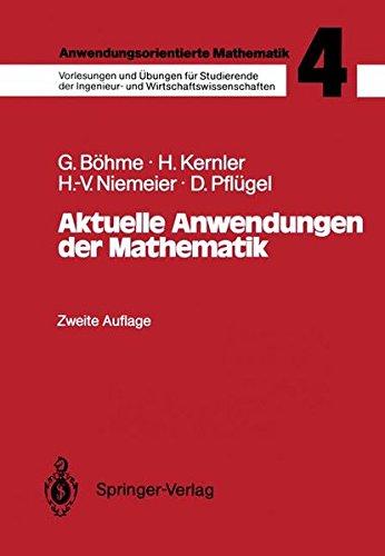 Anwendungsorientierte Mathematik: Band 4: Aktuelle Anwendungen der Mathematik