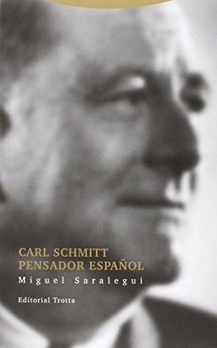 Carl Schmitt Pensador Español