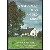 A Naturalist Buys an Old Farm, Edwin W. Teale, 0396069746