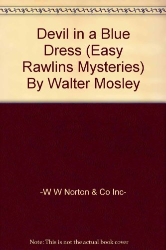 Devil in a Blue Dress (Easy Rawlins Mysteries) By Walter Mosley