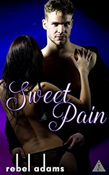 Sweet Pain (The Club) by [Adams, Rebel, The Club Book Series]