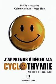 J'apprends à gérer ma cyclothymie par Elie Hantouche