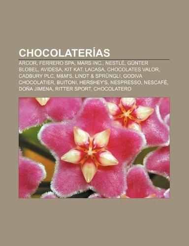 Chocolaterias: Arcor, Ferrero Spa, Mars Inc., Nestle, Gunter Blobel, Avidesa, Kit Kat, Lacasa, Chocolates Valor, Cadbury Plc,...