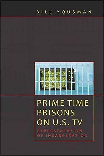 Prime Time Prisons on U S  TV: Representation of