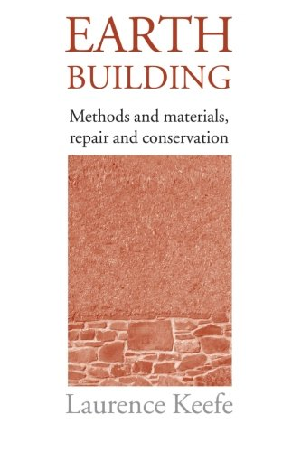 Earth Building: Methods and Materials, Repair and Conservation