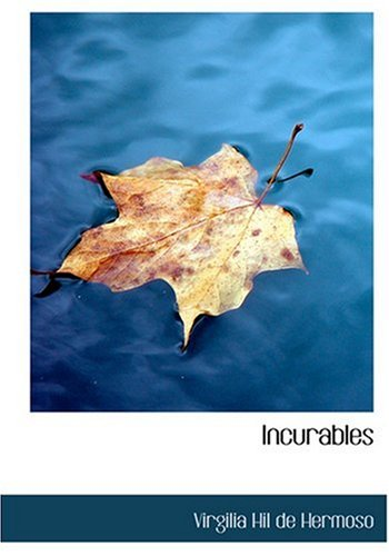 Incurables (Large Print Edition) (Spanish Edition) [Virgilia Hil de Hermoso] (Tapa Dura)
