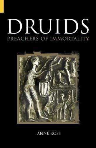 Druids: Preachers of Immortality (Revealing History)