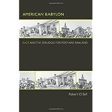 American Babylon: Race and the Struggle for Postwar Oakland