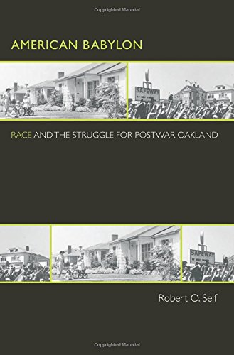 American Babylon: Race and the Struggle for Postwar Oakland (Politics and Society in Modern America)