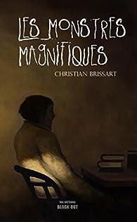 Les Monstres Magnifiques par Christian Brissart