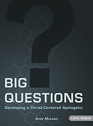 big questions student and leader guide developing a christ rh amazon com Apologetics Resource Center Christian Bible Study