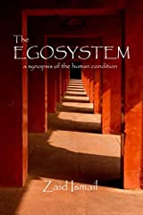 The Egosystem: A synopsis of the human condition Paperback