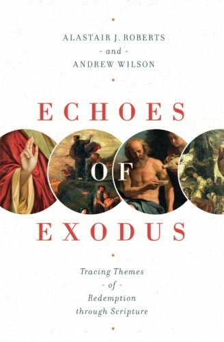 Echoes of Exodus: Tracing Themes of Redemption through Scripture
