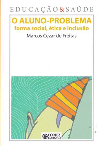 O aluno-problema: forma social, ética e inclusão