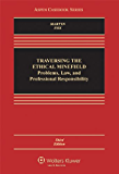 Traversing the Ethical Minefield: Problems, Law, and Professional Responsibility, Third Edition (Aspen Casebooks)
