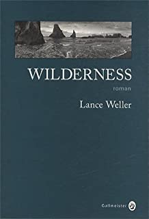 Wilderness, Weller, Lance