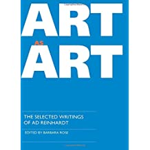 Art as Art: The Selected Writings of Ad Reinhardt
