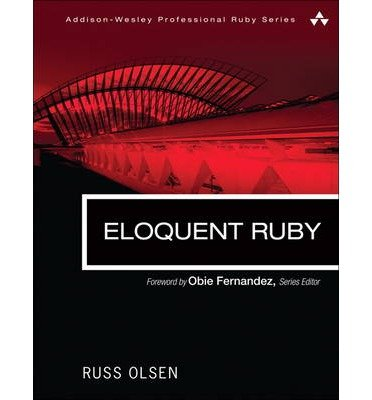 [(Eloquent Ruby )] [Author: Russ Olsen] [Apr-2011]