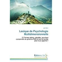 Lexique de Psychologie Multidimensionnelle: 72 Termes définis, détaillés, pour bien comprendre ce qu'est la PMD et tout ce qu'elle peut nous apporter !
