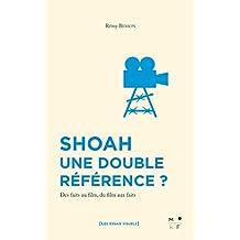 Shoah, une double référence ?: Des faits au film, du film aux faits (Les essais visuels)