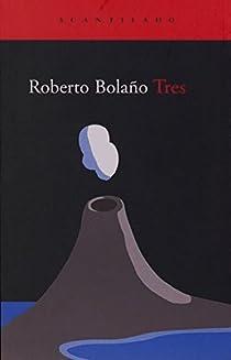 Tres par Roberto Bolaño