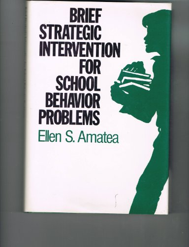 Brief Strategic Intervention for School Behavior Problems (Jossey-bass Social and Behavioral Science Series)