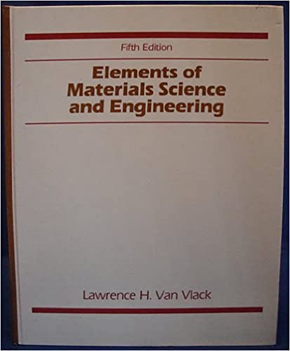 Amazon com: Elements of materials science and engineering