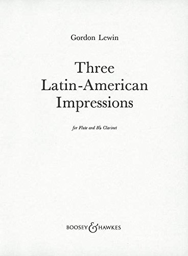 - BOOSEY & HAWKES LEWIN GORDON - THREE LATIN-AMERICAN IMPRESSIONS - FLUTE AND CLARINET Classical sheets Transverse Flute