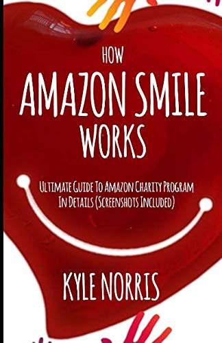 HOW AMAZON SMILE WORKS: Ultimate Guide To Amazon Charity Program In Details (Screenshots Included) (Amazon Prime Program Details)