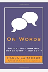 On Words: Insights into How Our Words Work-And Don't Hardcover