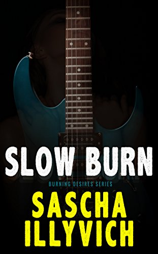Slow Burn: A Death Metal Paranormal Romance (Burning Desires Book 1) by [Illyvich, Sascha]