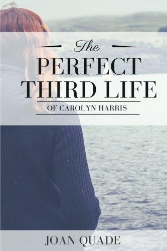 The Perfect Third Life of Carolyn Harris