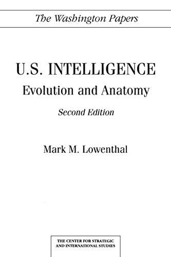 U.S. Intelligence: Evolution and Anatomy, 2nd Edition (Washington Papers)