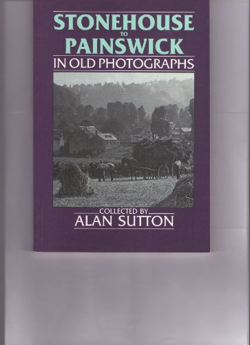 Stonehouse to Painswick in Old Photographs (Britain in Old Photographs)