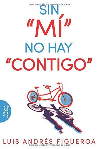 Libro : Sin Mí No Hay Contigo  - Figueroa, Luis Andrés