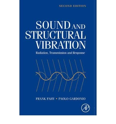 [(Sound and Structural Vibration: Radiation, Transmission and Response)] [Author: Frank Fahy] published on (January, 2007)