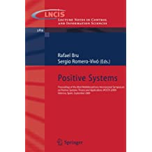 Positive Systems: Proceedings of the third Multidisciplinary International Symposium on Positive Systems: Theory and Applications (POSTA 09) Valencia, Spain, September 2-4, 2009