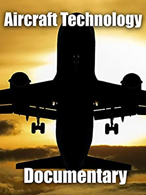 Aircraft Technology: Documentary