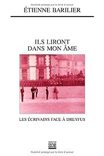 Ils liront dans mon âme : les écrivains face à Dreyfus, Barilier, Etienne