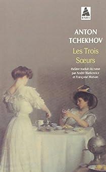 Les trois soeurs par Tchekhov